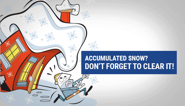Accumulated snow? Don't forget to clear it!