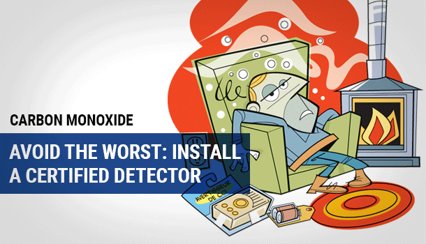 Carbon Monoxide. Avoid the worst: install a certified detector.